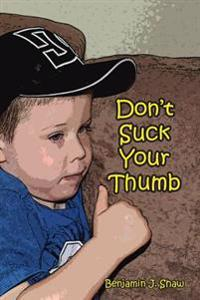 Don't Suck Your Thumb