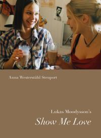 Lukas Moodysson,s Show Me Love