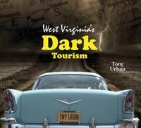 West Virginia's Dark Tourism