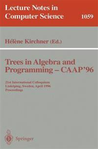 Trees in Algebra and Programming - CAAP '96