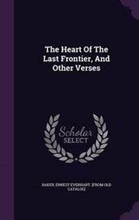 The Heart of the Last Frontier, and Other Verses