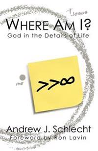 Where Am I?: God in the Details of Life