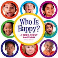 Who Is Happy?: A Book about Emotions