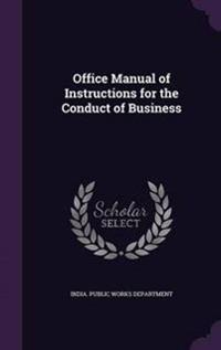 Office Manual of Instructions for the Conduct of Business