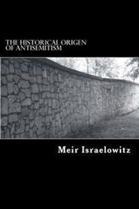 The Historical Origin of Antisemitism