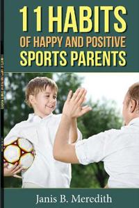 11 Habits of Happy and Positive Sports Parents