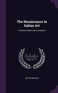 The Renaissance in Italian Art
