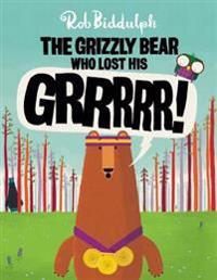The Grizzly Bear Who Lost His Grrrrr  - Rob Biddulph  Rob Biddulph - böcker (9780062367259)     Bokhandel