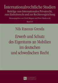 Erwerb Und Schutz Des Eigentums an Mobilien Im Deutschen Und Schwedischen Recht