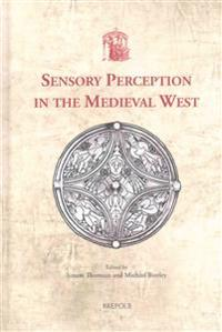 Sensory Perception in the Medieval West