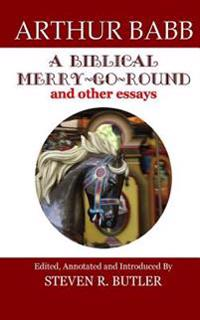 A Biblical Merry-Go-Round and Other Essays