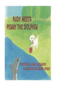 Rudy Meets Penny the Dolphin
