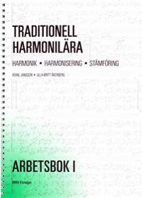 Traditionell harmonilära : harmonik, harmonisering, stämföring. Arbetsbok 1