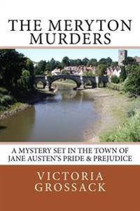 The Meryton Murders: A Mystery Set in the Town of Jane Austen's Pride & Prejudice