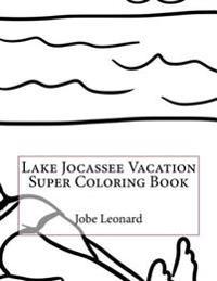 Lake Jocassee Vacation Super Coloring Book