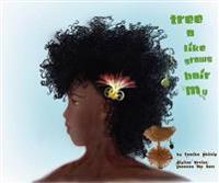 My Hair Grows Like a Tree