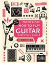 How to Play Guitar (Pick Up & Play)