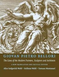 Giovan Pietro Bellori: the Lives of the Modern Painters, Sculptors and Architects