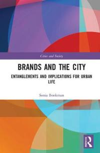 Brands and the City: Entanglements and Implications for Urban Life