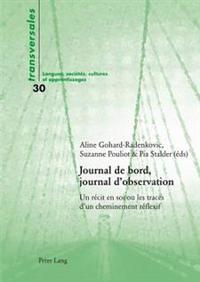 Journal de Bord, Journal D'Observation: Un Recit En Soi Ou Les Traces D'Un Cheminement Reflexif