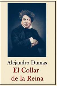 Alexandre Dumas - Coleccion: El Collar de La Reina