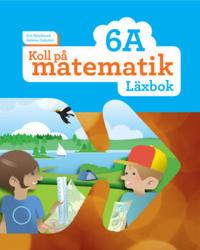 Koll på matematik 6A Läxbok