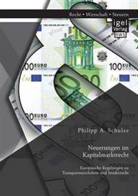 Neuerungen Im Kapitalmarktrecht. Europaische Regelungen Zu Transparenzrichtlinie Und Insiderrecht