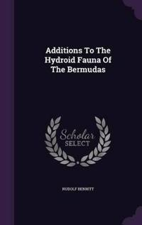 Additions to the Hydroid Fauna of the Bermudas