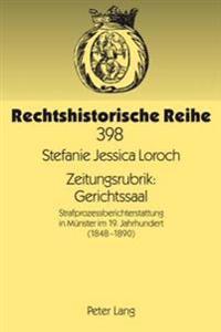 Zeitungsrubrik: Gerichtssaal: Strafprozessberichterstattung in Muenster Im 19. Jahrhundert (1848-1890)