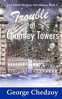 Trouble at Chumley Towers