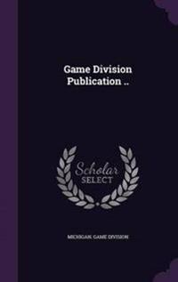 Game Division Publication ..