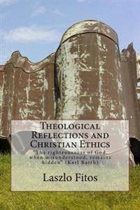 Theological Reflections and Christian Ethics