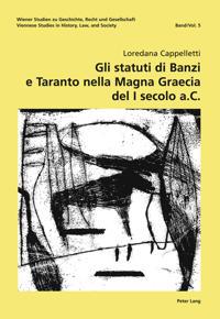 """Gli Statuti Di Banzi E Taranto Nella """"Magna Graecia"""" Del I Secolo A. C."""