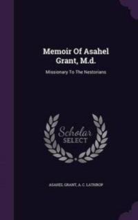 Memoir of Asahel Grant, M.D.