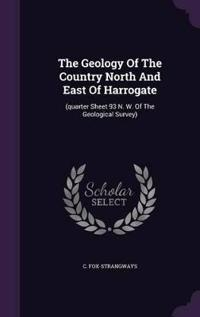 The Geology of the Country North and East of Harrogate