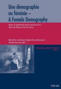 Une Demographie Au Feminin - a Female Demography