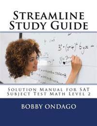 Streamline Study Guide: Solutions Manual for SAT Subject Test Math Level 2