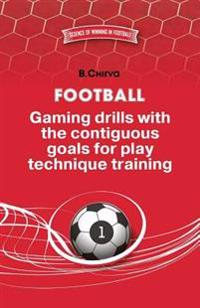 Football. Gaming Drills with the Contiguous Goals for Play Technique Training.