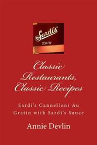 Classic Restaurants, Classic Recipes: Sardi's Cannelloni Au Gratin with Sardi's Sauce