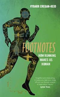 Footnotes - how running makes us human