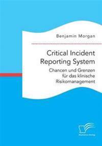 Critical Incident Reporting System. Chancen Und Grenzen Fur Das Klinische Risikomanagement