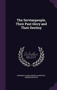 The Servianpeople, Their Past Glory and Their Destiny