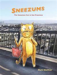 Sneezums: The Sneeziest Cat in San Francisco