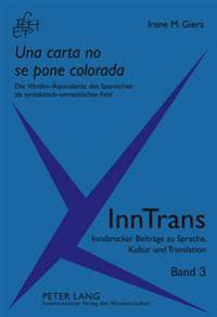 «una Carta No Se Pone Colorada»: Die «werden»-Aequivalente Des Spanischen ALS Syntaktisch-Semantisches Feld