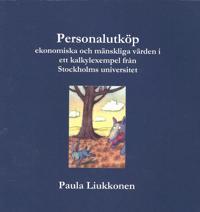 Personalutköp - ekonomiska och mänskliga värden i ett kalkylexempel från Stockholms universitet