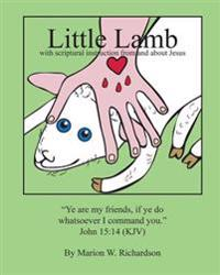 Little Lamb: With Scriptural Instruction from and about Jesus