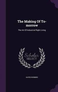 The Making of To-Morrow