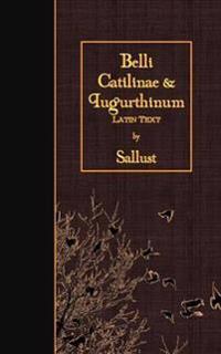 Belli Catilinae & Iugurthinum: Latin Text