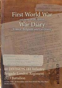 60 DIVISION 181 Infantry Brigade London Regiment 2/23 Battalion : 15 June 1916 - 30 November 1916 (First World War, War Diary, WO95/3032/7)