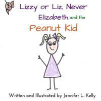 Lizzy or Liz Never Elizabeth and the Peanut Kid